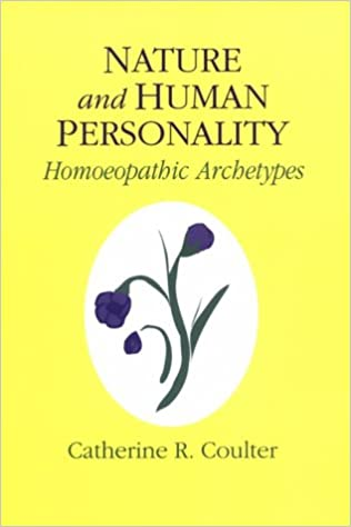Nature and Human Personality: Homeopathic Archetypes