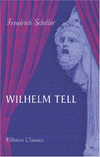 Wilhelm Tell: Schauspiel