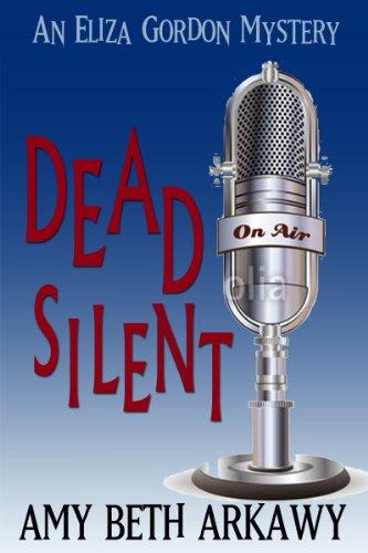 Dead Silent: An Eliza Gordon Mystery (The Eliza Gordon Mysteries Book 2)