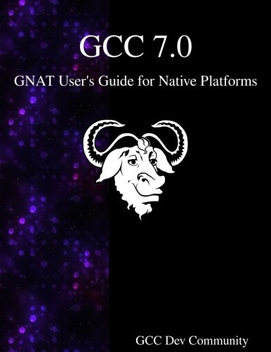 GCC 7.0 GNAT User's Guide for Native Platforms by Samurai Media Limited