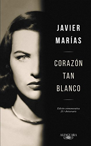 Corazón Tan Blanco Edición Especial 25º Aniversario Spanish Edition