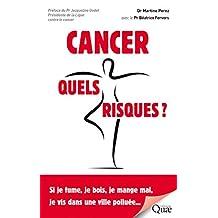 Cancer, quels risques ?: Si je fume, je bois, je mange mal, je vis dans une ville polluée... (QUAE GIE) (French Edition)