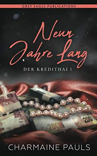 Neun Jahre lang (Der Kredithai) (German Edition) by Grey Eagle Publications