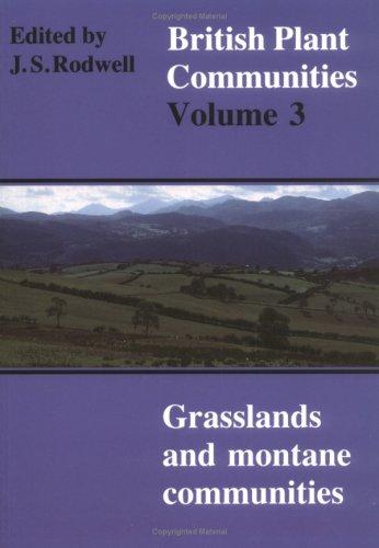 British Plant Communities, Vol. 3: Grasslands and Montane Communities