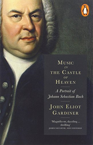 """Music in the Castle of Heaven - A Portrait Of Johann Sebastian Bach by Gardiner, John Eliot (2014) Paperback"" av John Eliot Gardiner"