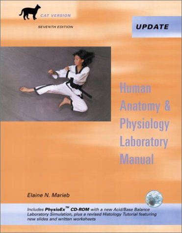 Human Anatomy & Physiology Laboratory Manual, Cat Version, Media Update with PhysioEx 4.0 (7th Edition)