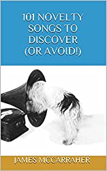 101 Novelty Songs to Discover (Or Avoid!) (101 Song Series Book 2) (English Edition)