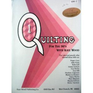Quilting for the 90's / With Kaye Wood 0944588220 Book Cover