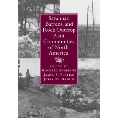 [ Savannas, Barrens, and Rock Outcrop Plant Communities of North America[ SAVANNAS, BARRENS, AND ROCK OUTCROP PLANT COMMUNITIES OF NORTH AMERICA ] By Anderson, Roger C. ( Author )May-01-2007 Paperback By Anderson, Roger C. ( Author ) Paperback 2007 ] pdf epub