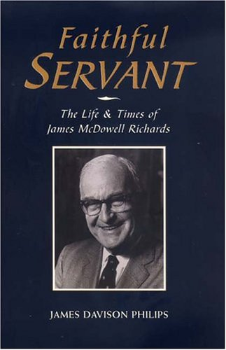 Faithful Servant: The Life & Times of James McDowell Richards