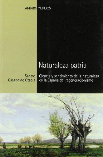 Naturaleza Patria (Spanish Edition)