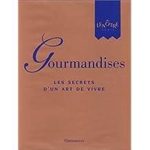 GOURMANDISES LES SECRETS D'UN ART DE VIVRE