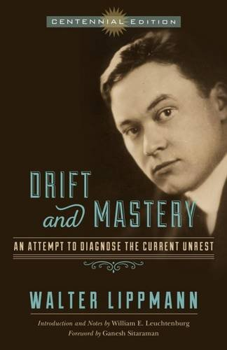 Download Drift and Mastery: An Attempt to Diagnose the Current Unrest pdf epub