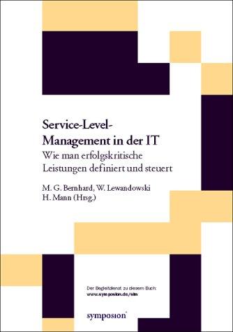 Service- Level- Management in der IT. Wie man erfolgskritische Leistungen definiert und steuert. Mit eBook - CD-ROM Report Wissensmanagement