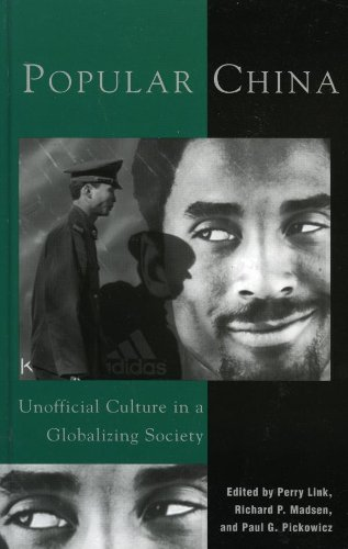 Popular China: Unofficial Culture in a Globalizing Society (Cultural Anthropology In A Globalizing World Ebook)