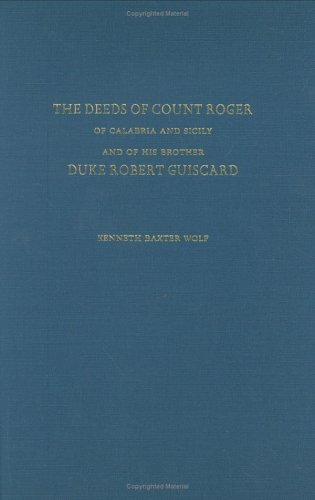 The Deeds of Count Roger of Calabria and Sicily and of His Brother Duke Robert Guisc
