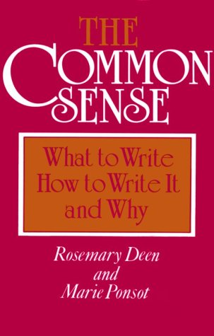 The Common Sense: What to Write, How to Write It, and Why