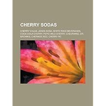 Cherry Sodas: Jones Soda, White Rock Beverages, Cheerwine, Dr. Brown's, Cherikee Red