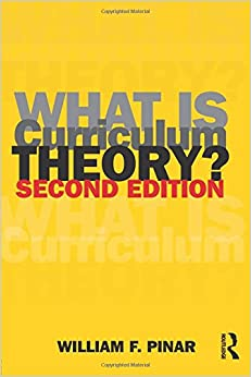 What Is Curriculum Theory? Studies in Curriculum Theory Series