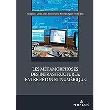 Les métamorphoses des infrastructures, entre béton et numérique (French Edition)