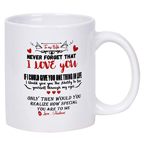 Coffee Mug To my wife NEVER FORGET THAT I LOVE YOU Funny Coffee Mug Novelty Mug for Wife Annivesary Birthday Girlfriend Beloved Fiancee Valentine's Day (Wife Cups Coffee For)