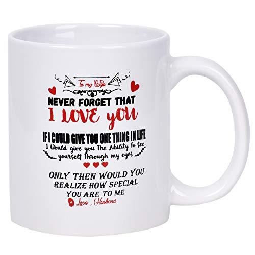 Coffee Mug To my wife NEVER FORGET THAT I LOVE YOU Funny Coffee Mug Novelty Mug for Wife Annivesary Birthday Girlfriend Beloved Fiancee Valentine's Day