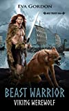 Beast Warrior, Viking Werewolf (Wolf Maiden Saga Book 4)