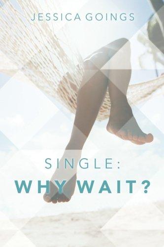 Single: Why wait?
