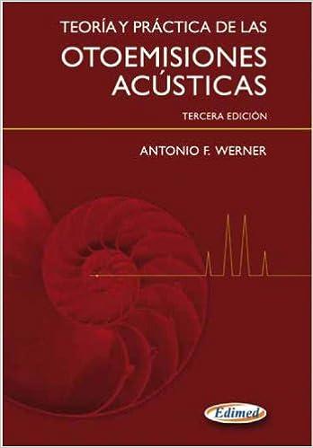 Teoria y practica de las Otoemisiones Acusticas (Spanish Edition): Antonio F. Werner, Edimed: 9789872871147: Amazon.com: Books