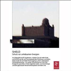 Shield. Schutz vor unliebsamen Energien Hörbuch
