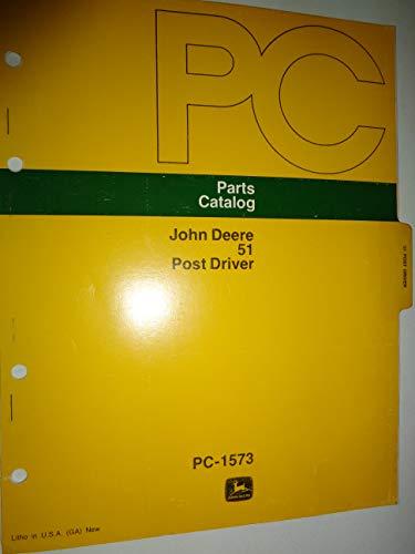 John Deere 51 Post Driver Parts Catalog Manual PC1573 4/76