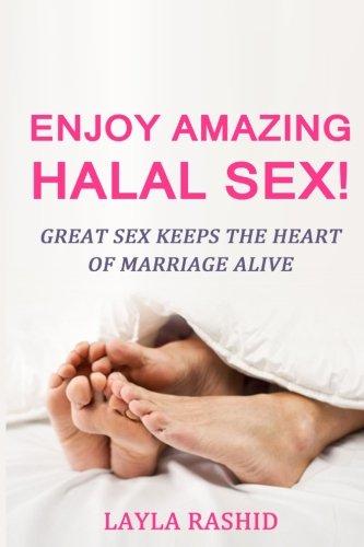 Enjoy Amazing Halal Sex!: Experience Orgasm Heaven!