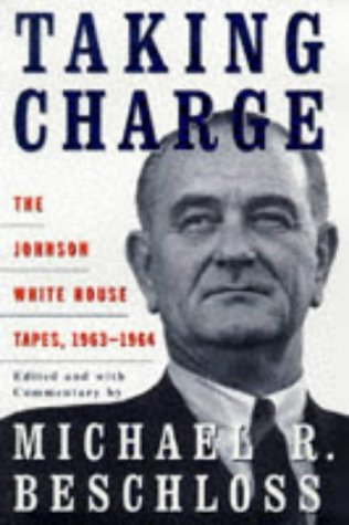 Book cover from Taking Charge: The Johnson White House Tapes, 1963-1964 by The National Archives