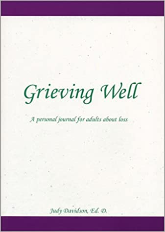 buy grieving well a personal journal for adults about loss book