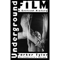 Underground Film: A Critical History