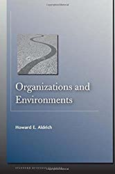 Organizations and Environments (Stanford Business Classics)