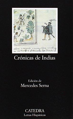 Cronicas de Indias. Antologia (COLECCION LETRAS HISPANICAS) (Letras Hispanicas / Hispanic Writings) (Spanish Edition)