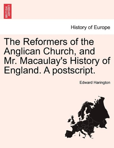 Download The Reformers of the Anglican Church, and Mr. Macaulay's History of England. A postscript. Second Edition pdf epub