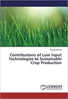 Contributions of Low Input Technologies to Sustainable Crop Production