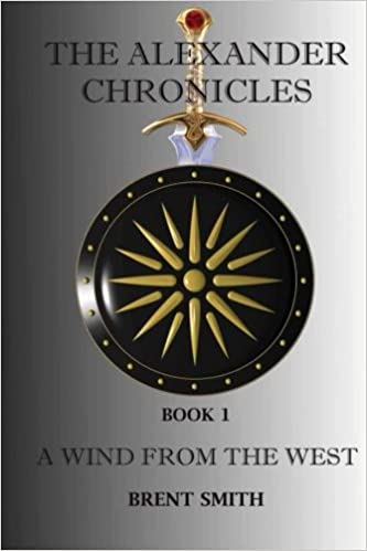 THE ALEXANDER CHRONICLES. Book I. A WIND FROM THE WEST