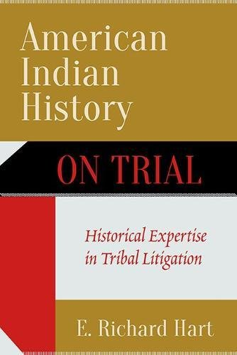 American Indian Report on Trial: Historical Expertise in Tribal Litigation