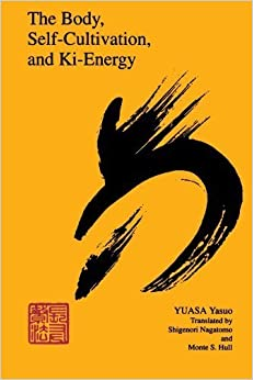 Book The Body, Self-Cultivation, and Ki-Energy (Suny Series, Body in Culture, History, & Religion) by Yasuo, Yuasa (1993)