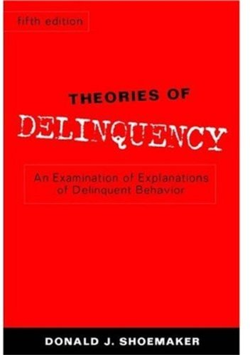 Theories of Delinquency: An Examination of Explanations...