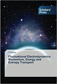 Book Fluctuational Electrodynamics: Momentum, Energy and Entropy Transport