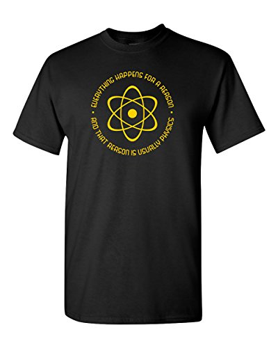 Everything Happens for a Reason Physics Funny Science Graphic Tee Pun Humor Men's Adult T-Shirt (2XL) ()