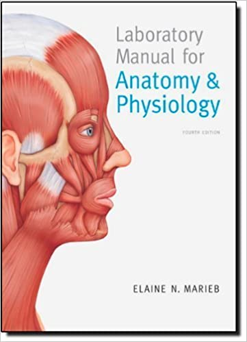 By Elaine N. Marieb Laboratory Manual for Anatomy & Physiology (4th ...