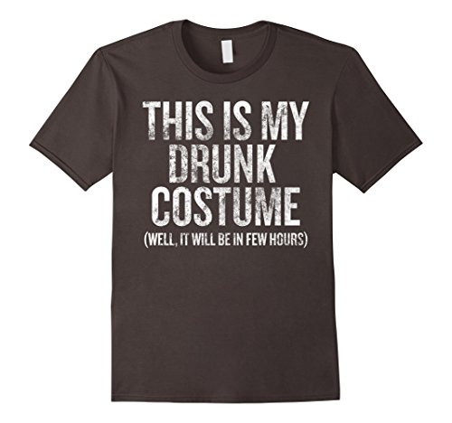 Mens This is my Drunk Costume (Well, It will be in few hours) Tee Large (This Is The End Halloween Costumes)