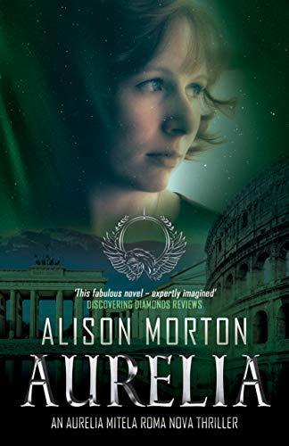AURELIA: The first Aurelia Mitela Roma Nova thriller (Roma Nova Thriller Series)