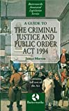 A Guide to the Criminal Justice and Public Order Act 1994, James Morton, 0406045852