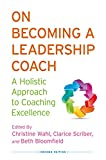 On Becoming a Leadership Coach: A Holistic Approach